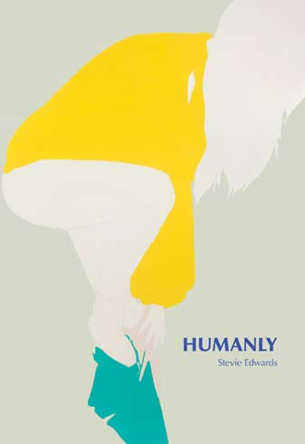 humanly by stevie edwards small doggies press