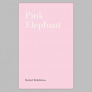 Pink Elephant by Rachel McKibbens